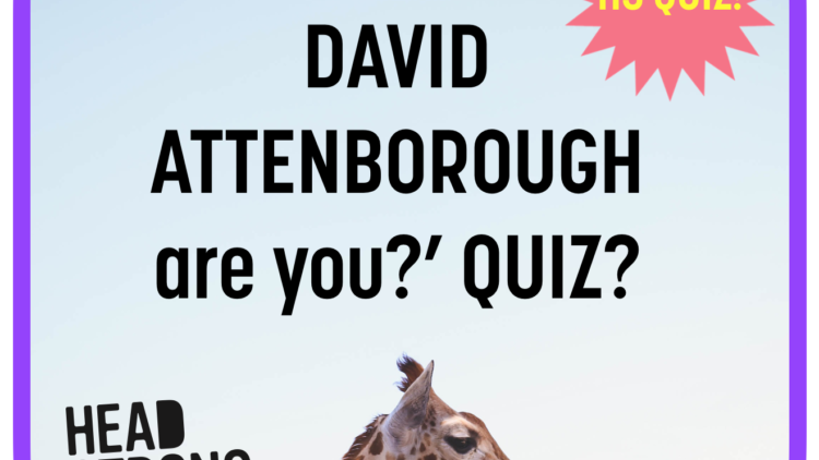 How David Attenborough are you?