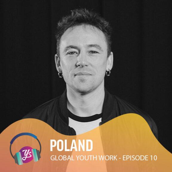 Global Youth Work Ep 10 - Poland