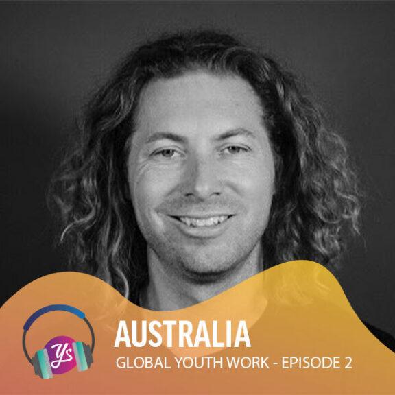 Global Youth Work Ep 2 - Australia