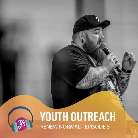Renew Normal Ep 5 - Youth Outreach