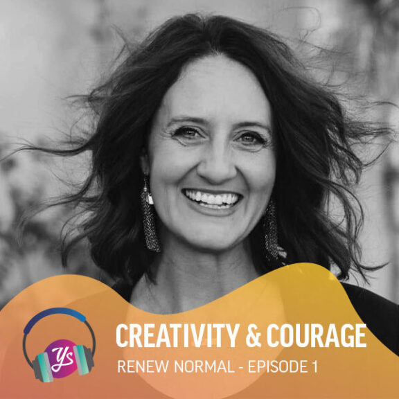 Renew Normal Ep 1 - Courage and Creativity