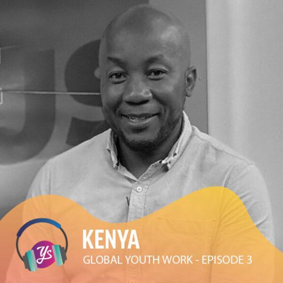 Global Youth Work Ep 3 - Kenya