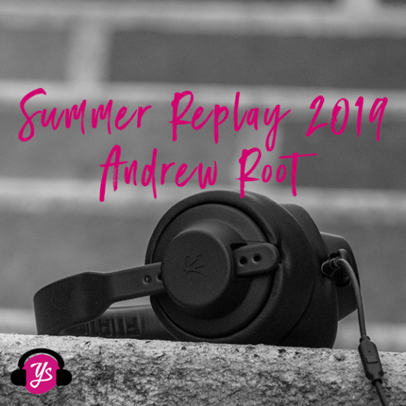 Summer Replay: Andrew Root