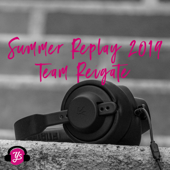 Summer Replay: Team Reigate