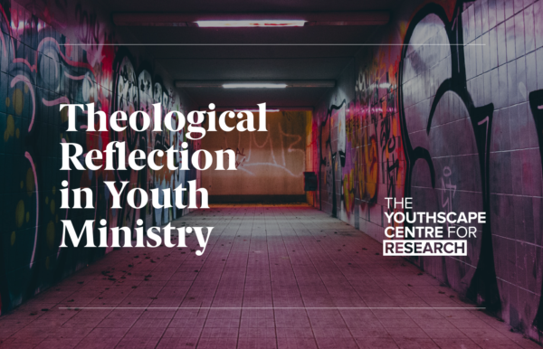 Theological Reflection in Youth Ministry