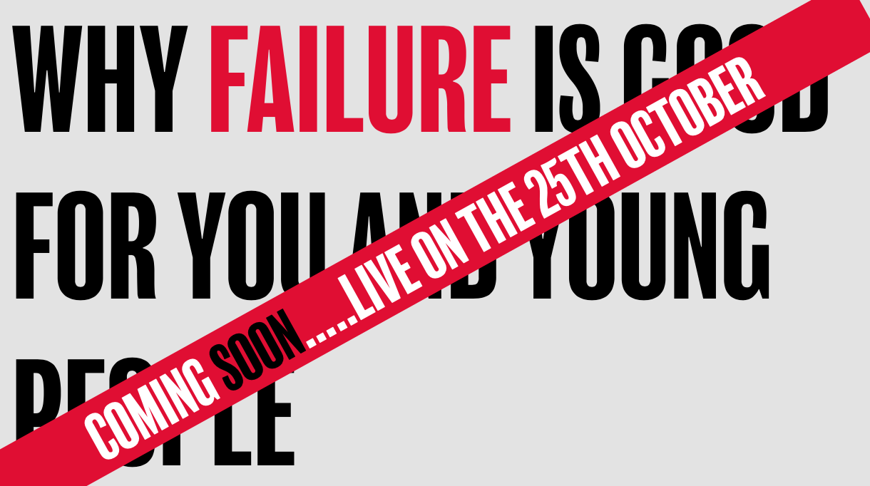 Why failure is good for us and young people
