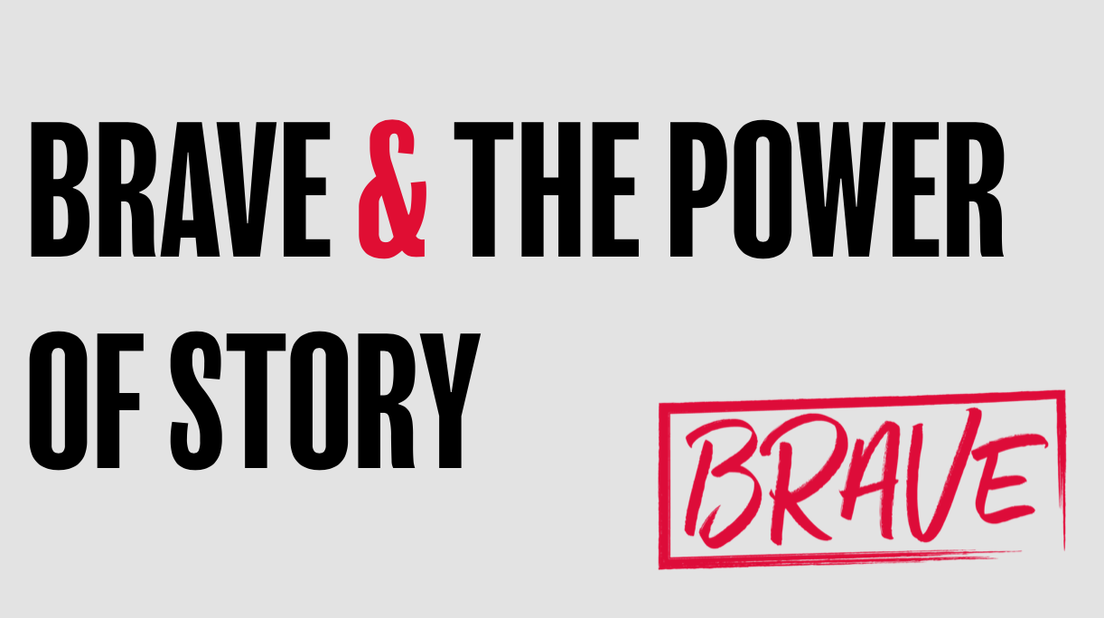 BRAVE AND THE POWER OF STORY