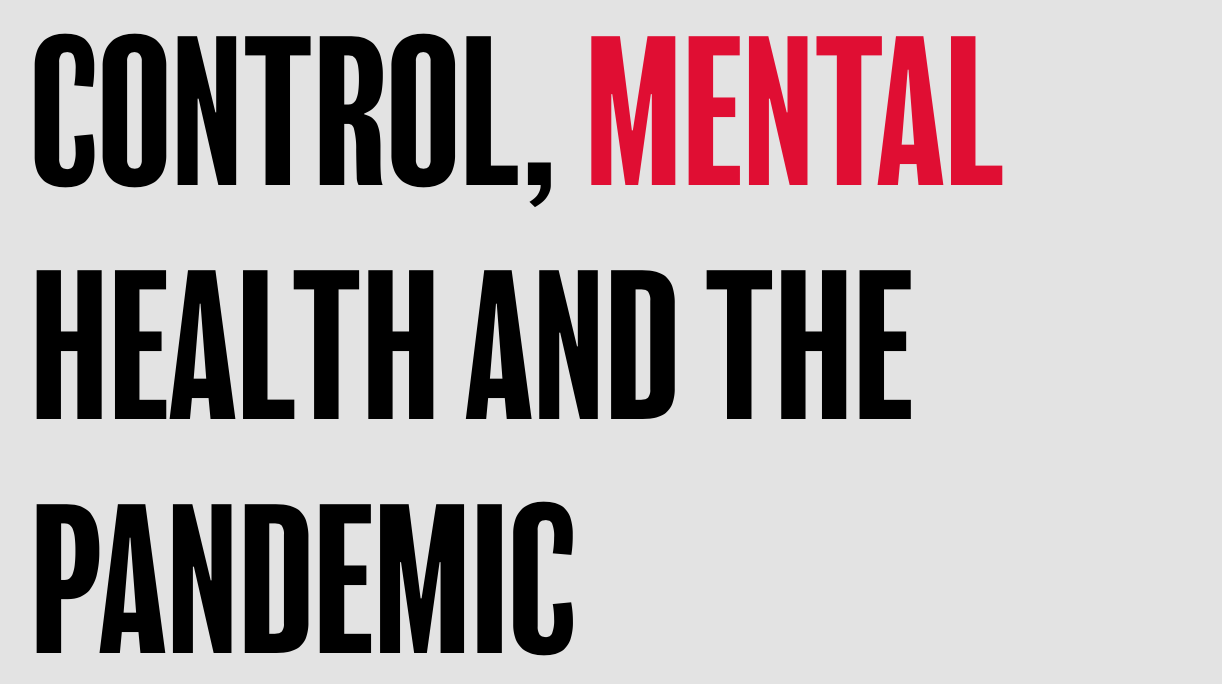 CONTROL, MENTAL HEALTH AND THE PANDEMIC