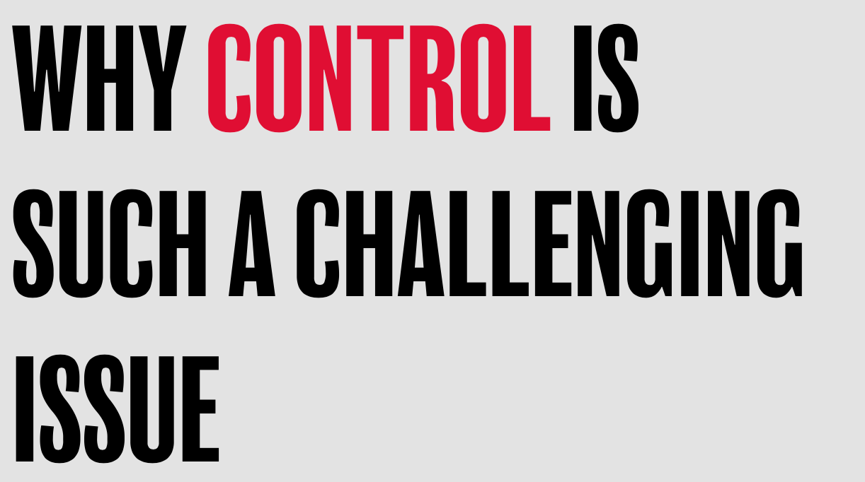 Why control is such a challenging issue