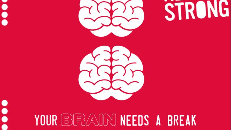 Your brain needs a BREAK!