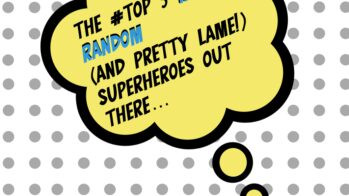 #TOP5 Most random (and pretty lame) super heroes of all time!