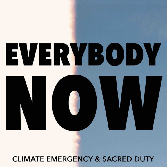 Everybody Now - Climate Podmarch